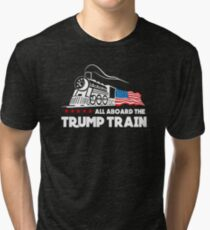 All Aboard the Trump Train! Tri-blend T-Shirt