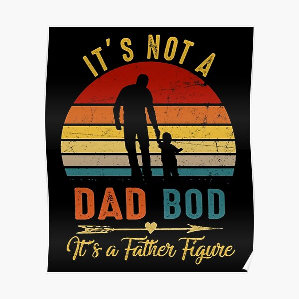 It's Not A Dad BOD It's Father Figure Bear Beer Lover Poster