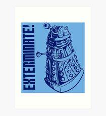 EXTERMINATE! (With Caption) Art Print