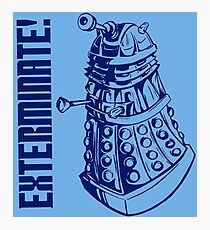 EXTERMINATE! (With Caption) Photographic Print
