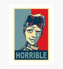 HORRIBLE PROPAGANDA Art Print