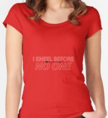 i kneel before no one Women's Fitted Scoop T-Shirt