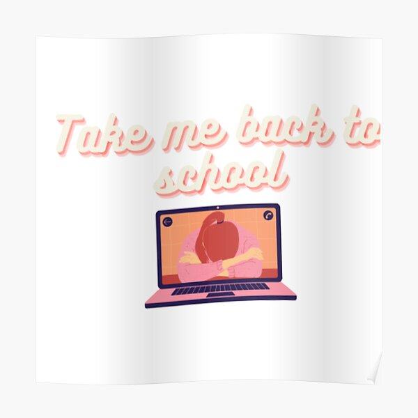 Take me back to school Poster