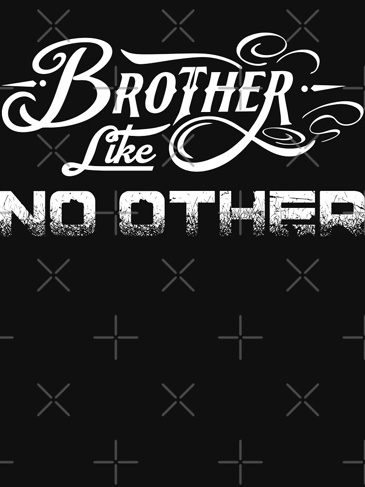 Brother like no other by MickyDeeTees