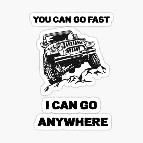 Camion tu peux aller vite je peux aller n'importe où Sticker