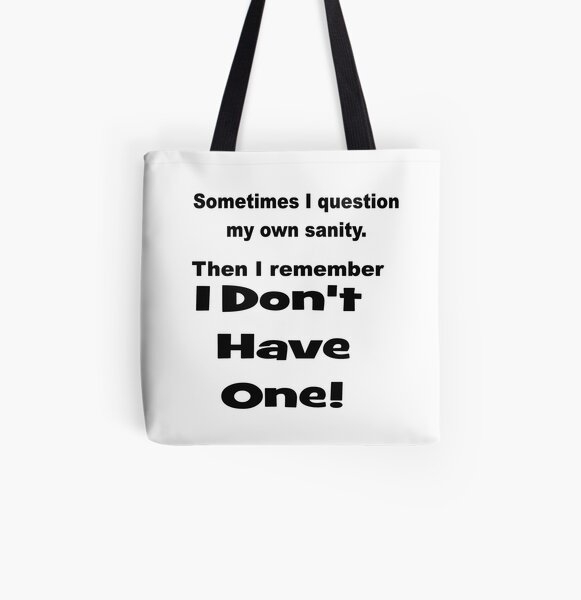 I Question My Sanity All Over Print Tote Bag
