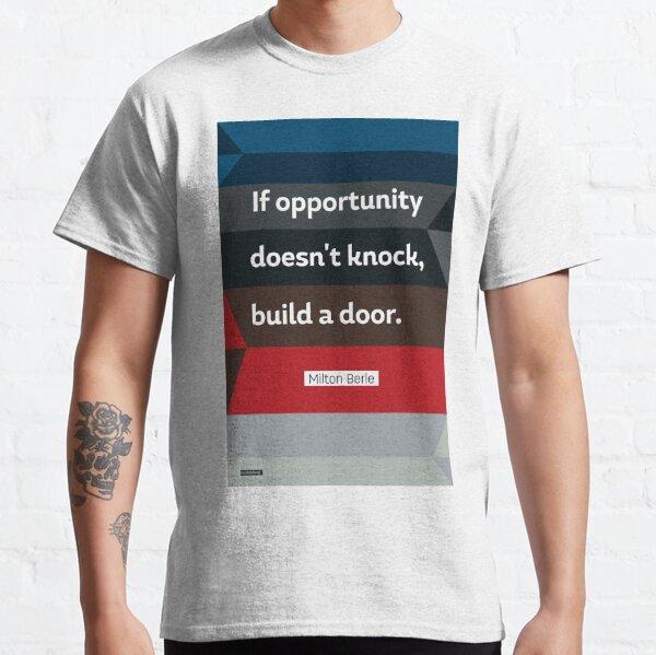 Milton Berle quote Classic T-Shirt