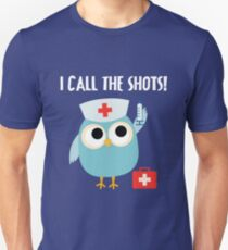 Professions Owl Nurse I Call the Shots Unisex T-Shirt