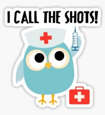 Professions Owl Nurse I Call the Shots Sticker