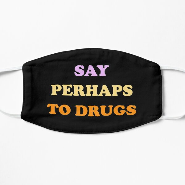 Say perhaps to drugs Best Gift For Family Funny And Cool Mask