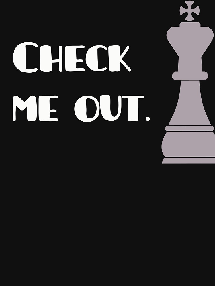 Chess king - check me out. by Chesstify