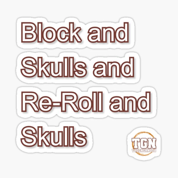 Block and Skulls and Re-Roll and Skulls Sticker