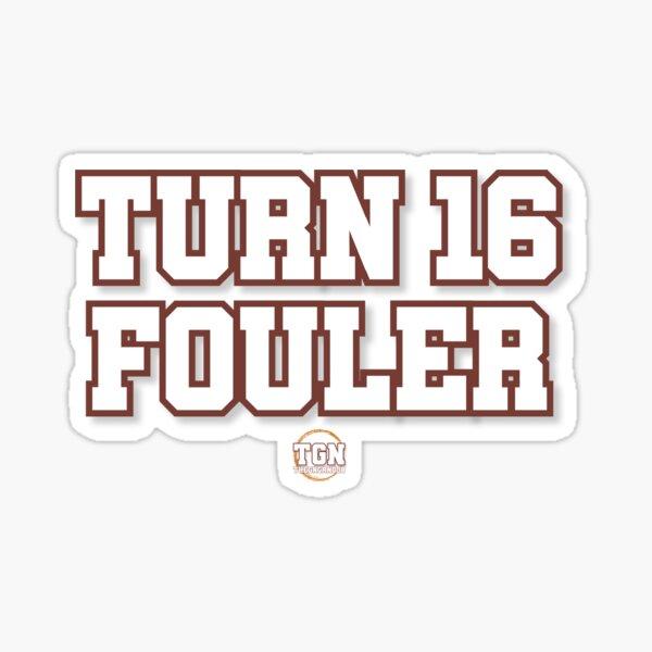 Turn 16 Fouler Sticker