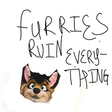 furris ruin every thing by poopypepe