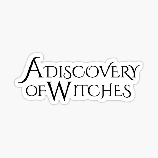A Discovery Of Witches Sticker