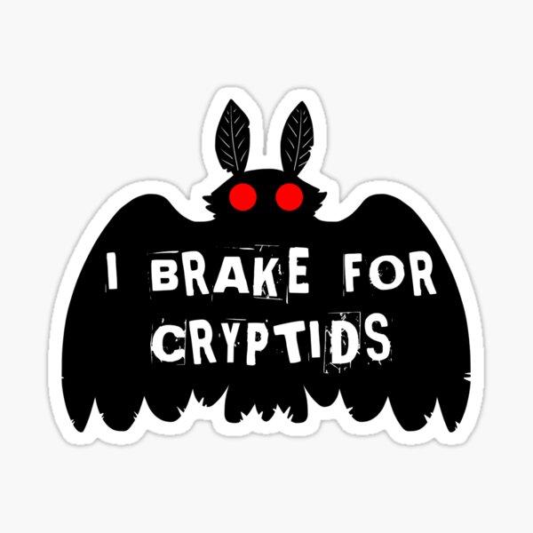 I Brake for Cryptids Sticker