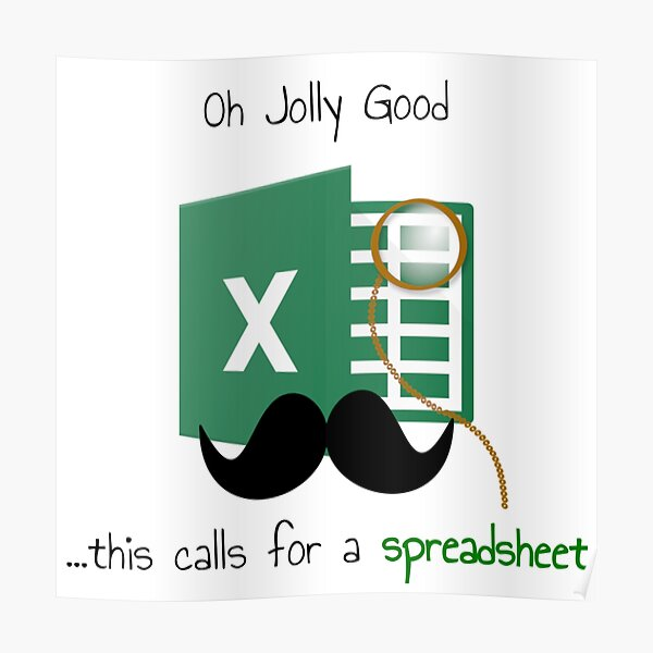 Oh Jolly Good ... this calls for a spreadsheet Poster