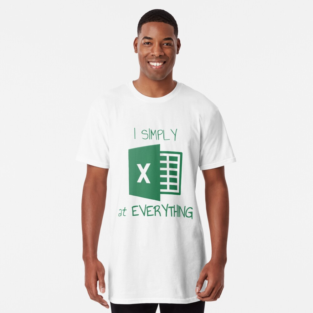 I simply Excel at Everything Long T-Shirt