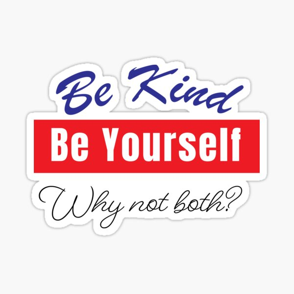 Be Kind Be Yourself Sticker