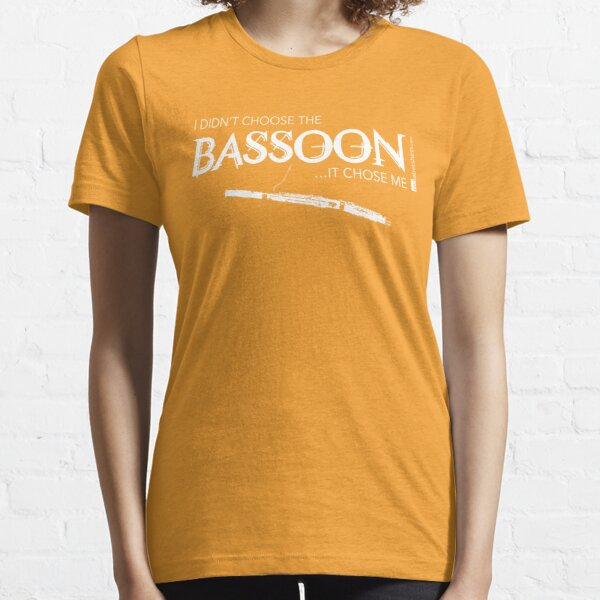 I Didn't Choose The Bassoon (White Lettering) Essential T-Shirt