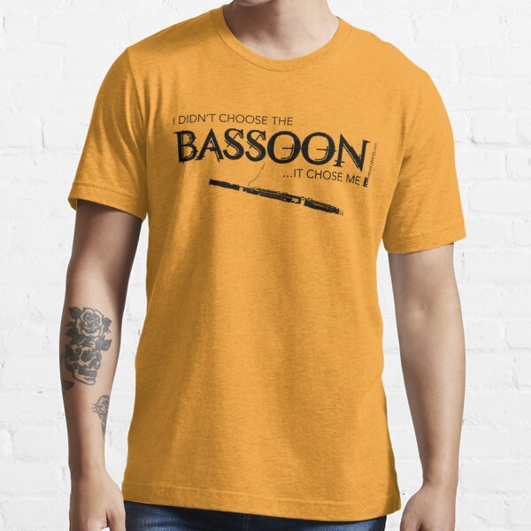 I Didn't Choose The Bassoon (Black Lettering) Essential T-Shirt