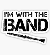 I'm With The Band - Clarinet (Black Lettering) Sticker