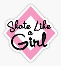 Skate wie ein Mädchen Sticker