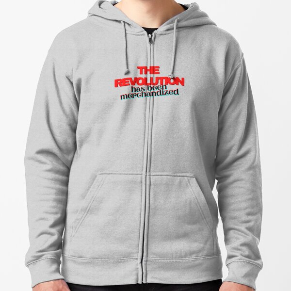 The Revolution Has Been Merchandized Zipped Hoodie