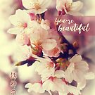 You're Beautiful Vintage White Pink Cherry Blossoms  by Beverly Claire Kaiya