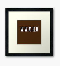 W.W.M.R.D Framed Print