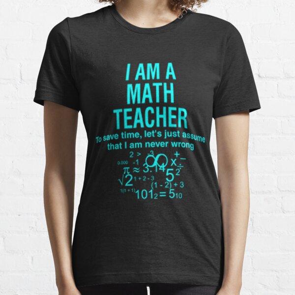I Am A Math Teacher Essential T-Shirt