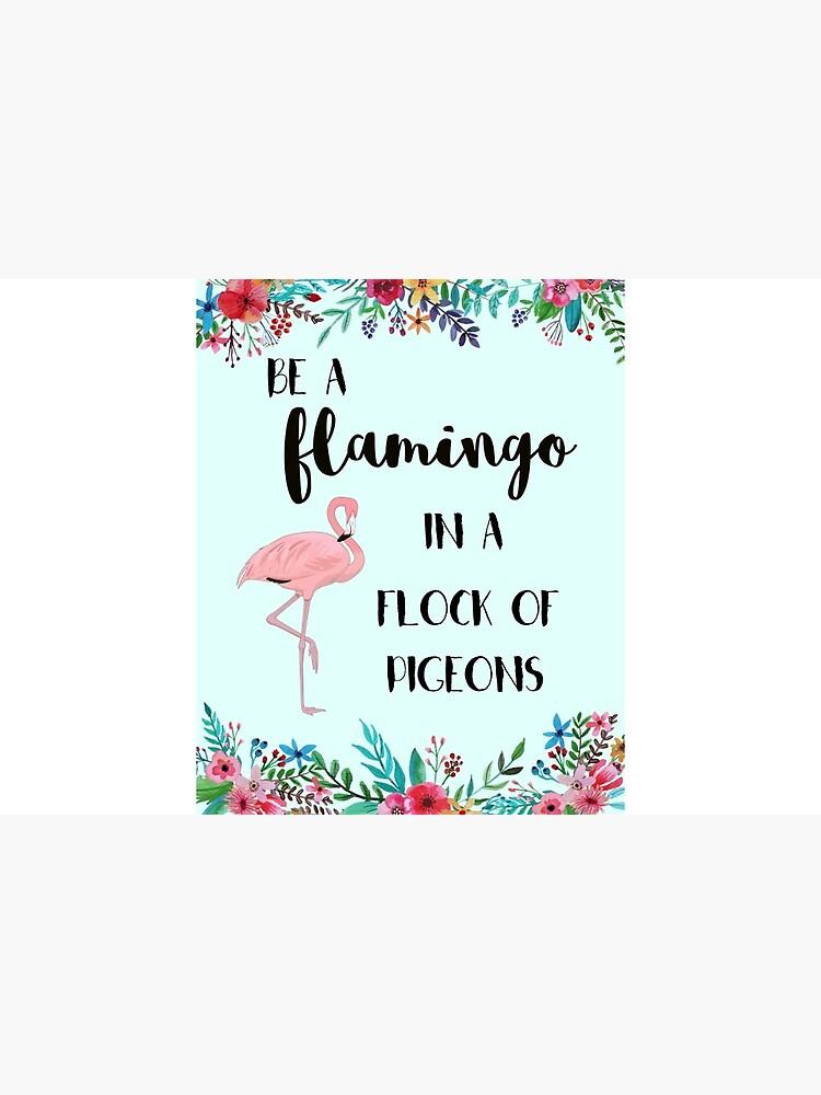 Sei ein Flamingo in einer Herde von Tauben von clarey1983