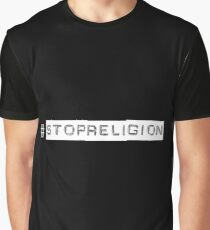 Stop Religion (b label 2) Graphic T-Shirt