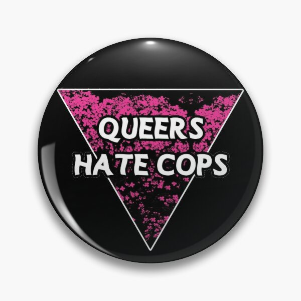 queers hate cops pink | be gay do crimes | acab Pin