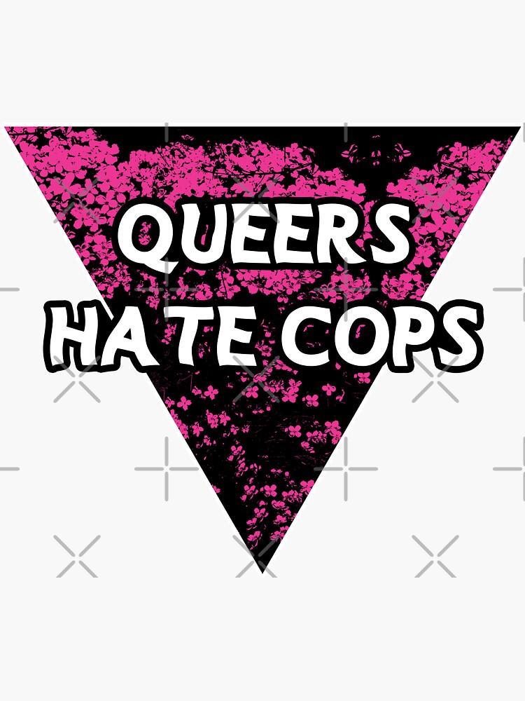 queers hate cops pink   be gay do crimes   acab by craftordiy