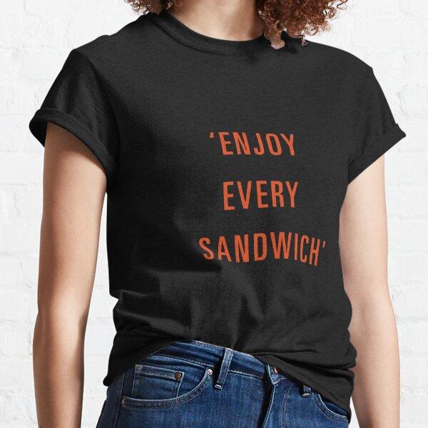 DISFRUTA CADA SANDWICH * Camiseta clásica