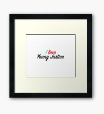I Love Young Justice Framed Print