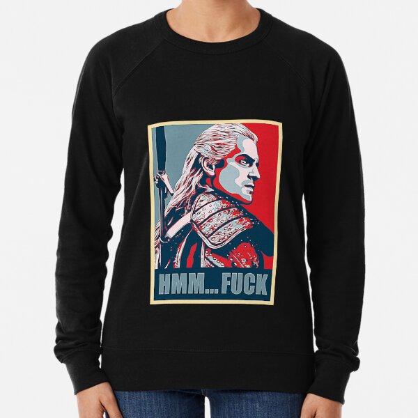 Hmm ... F * ck! - T-shirt Geralt de Rivia Sweatshirt léger