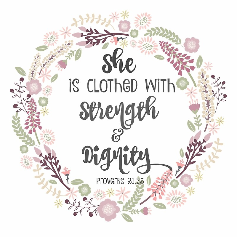 She Is Clothed With Strength And Dignity Art Prints By Motivateme