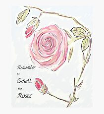 """Inspirational Quote: """"Remember to Smell the Roses"""" Photographic Print"""