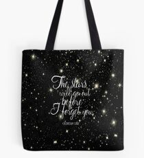 The Stars Will Go Out Tote Bag