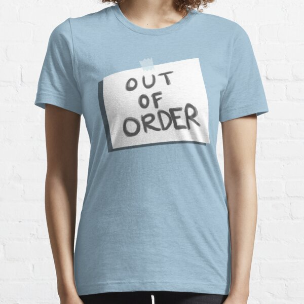 Out of Order Essential T-Shirt