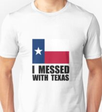 Messed With Texas T-Shirt
