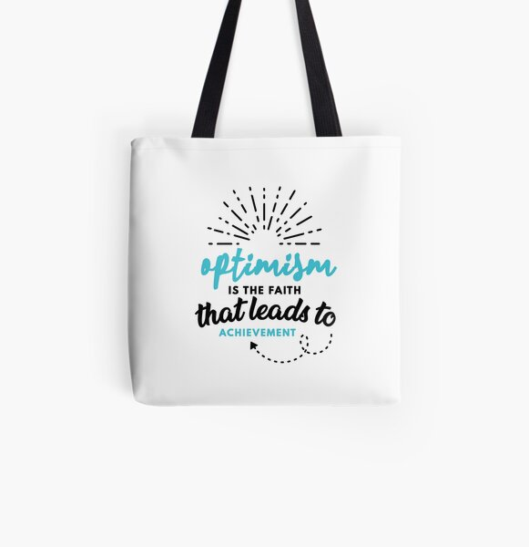 Optimism is the Faith that Leads to Achievement All Over Print Tote Bag