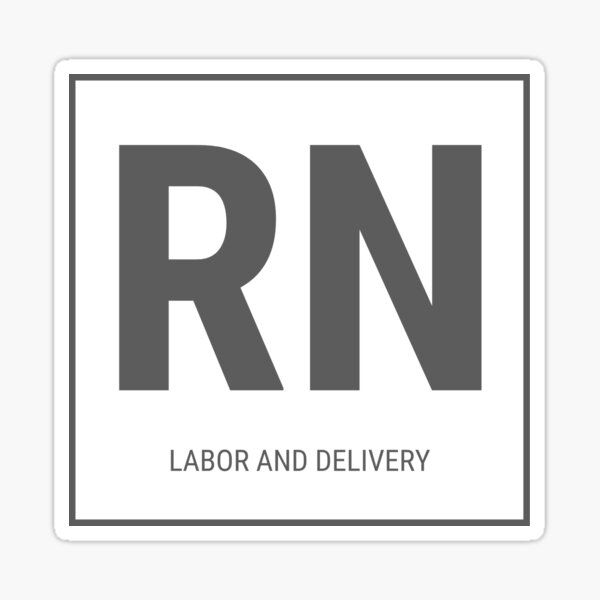 RN LABOR AND DELIVERY  Sticker