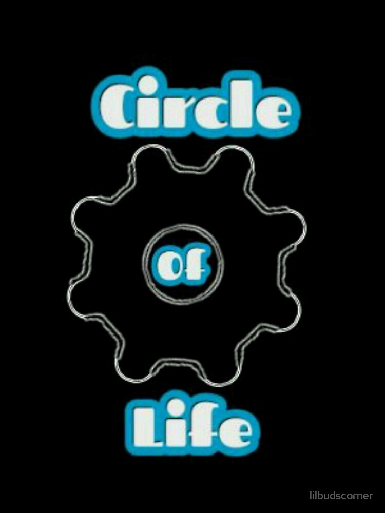 Circle Of Life by lilbudscorner