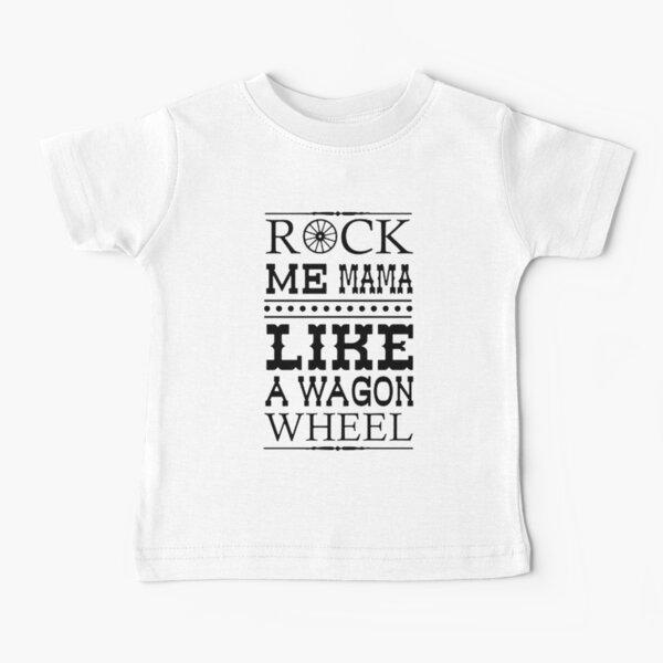 Wagon Wheel Funny Camiseta para bebés
