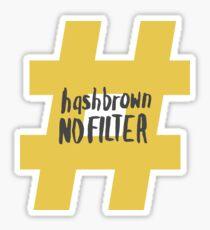Kimmy Schmidt - Hashbrown No Filter Sticker