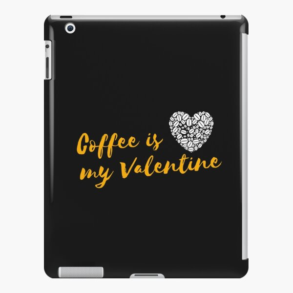 Vintage Classic coffee lovers Gift Coffee is my Valentine  iPad Snap Case