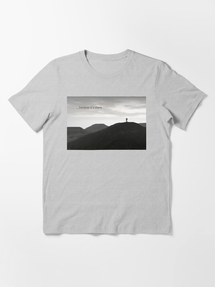 Alternate view of Because It's There Essential T-Shirt